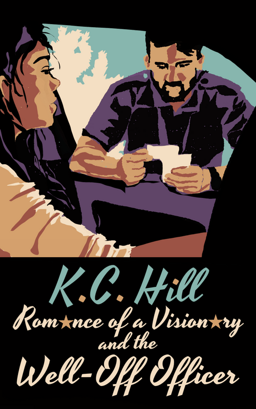 Romance of a Visionary and the Well-Off Officer by KC Hill